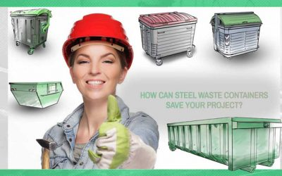 How can steel waste containers save your project?