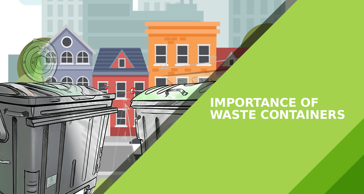 Importance of waste containers 750