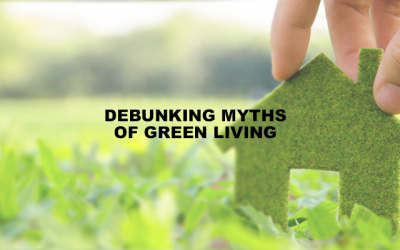 Debunking myths of green living