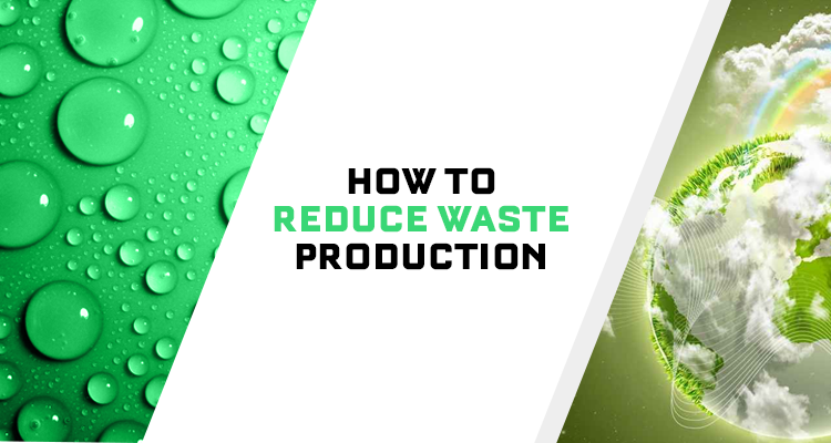 How to reduce waste production 750