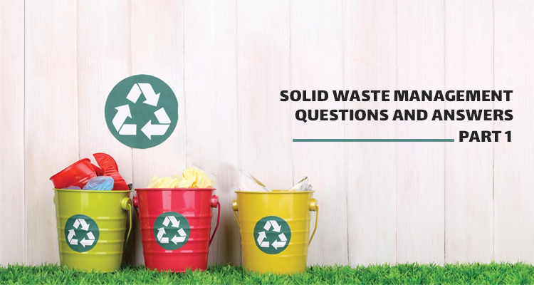 Solid waste management questions and answers (part 1) 750