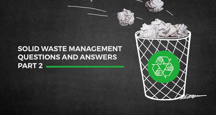 Waste management Q&A part 2